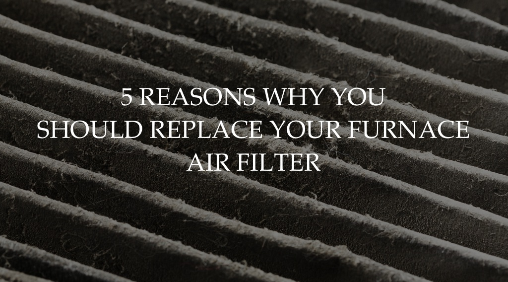 why you should change your furnace air filter lillie family. Black Bedroom Furniture Sets. Home Design Ideas
