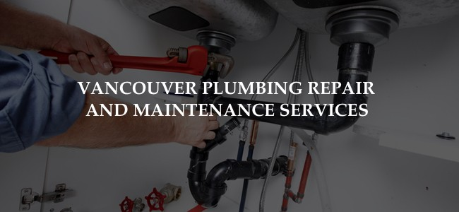 Vancouver plumbing repair and maintenance