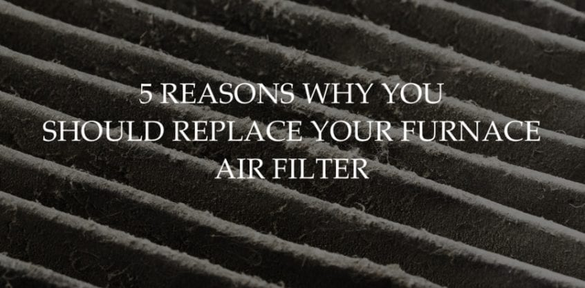 Why replace your furnace air filter